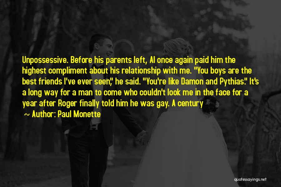 Left Friends Quotes By Paul Monette