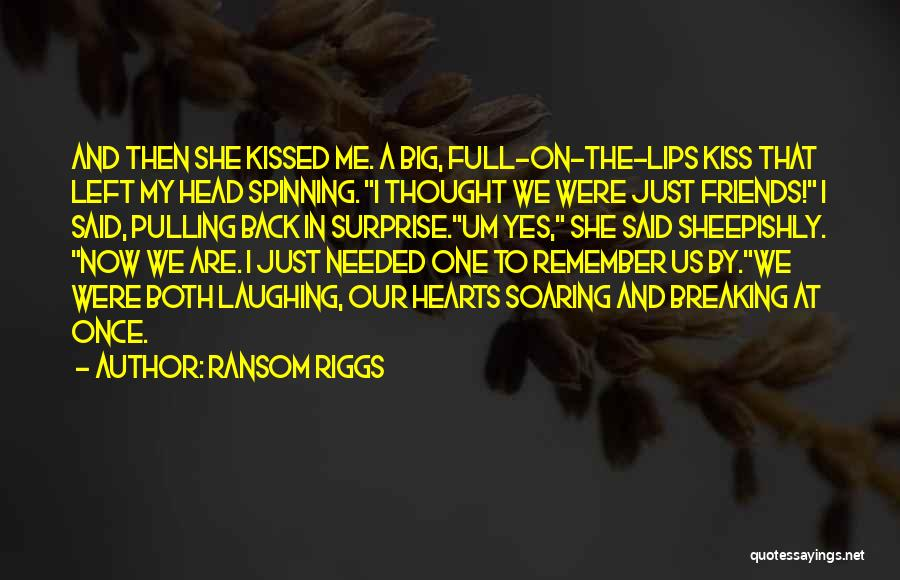 Left Friends Quotes By Ransom Riggs
