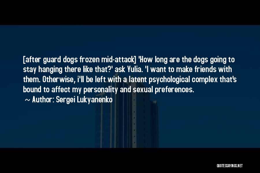 Left Friends Quotes By Sergei Lukyanenko
