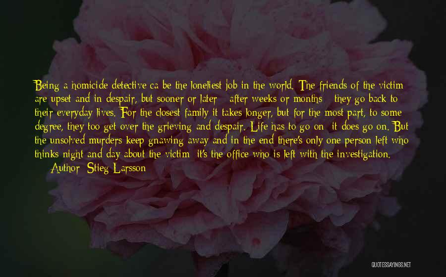 Left Friends Quotes By Stieg Larsson