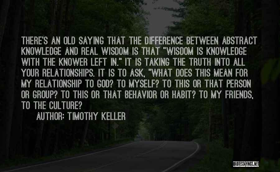 Left Friends Quotes By Timothy Keller