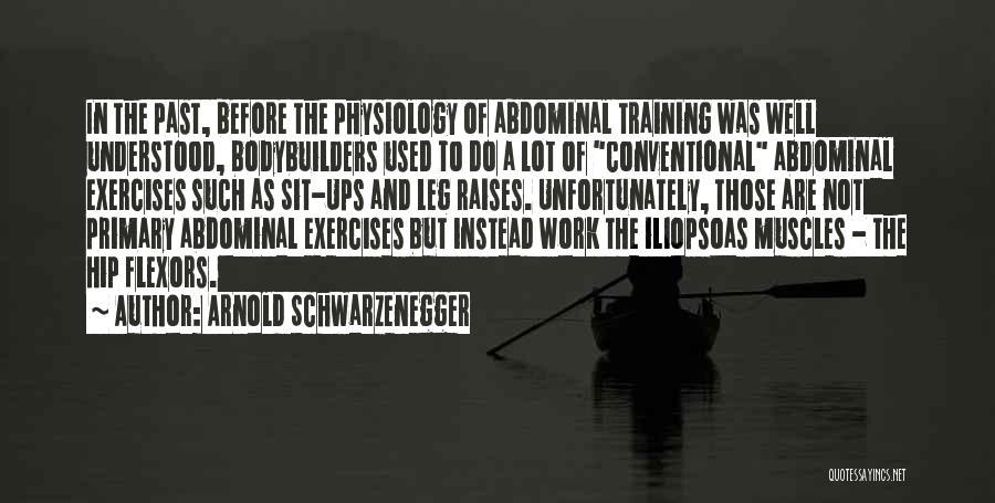 Leg Exercises Quotes By Arnold Schwarzenegger