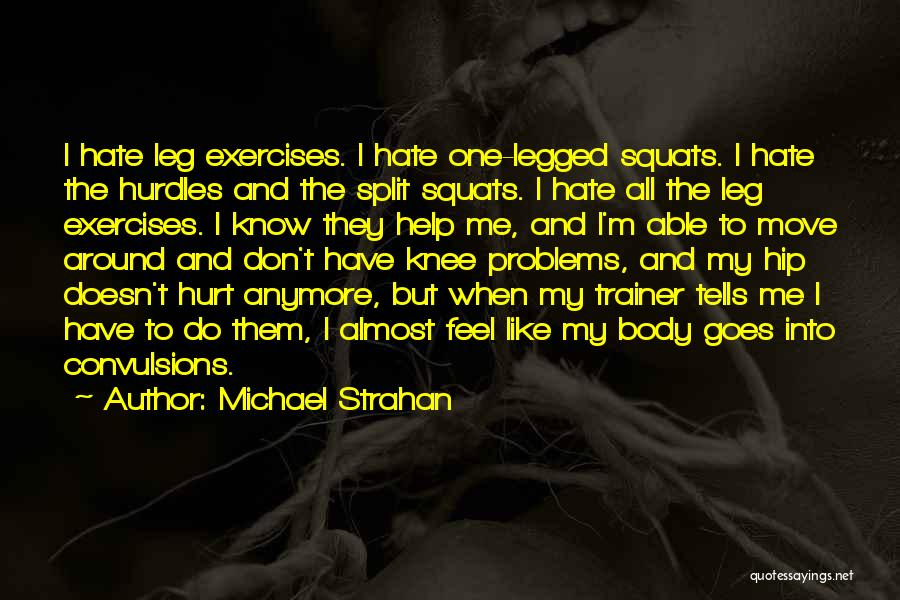 Leg Exercises Quotes By Michael Strahan
