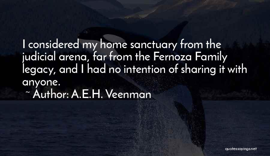 Legacy And Family Quotes By A.E.H. Veenman