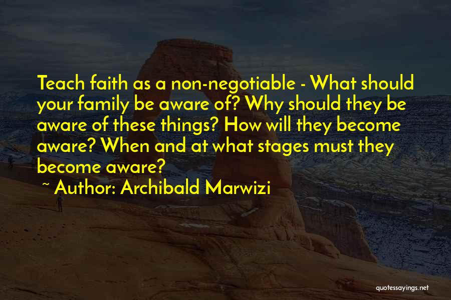 Legacy And Family Quotes By Archibald Marwizi