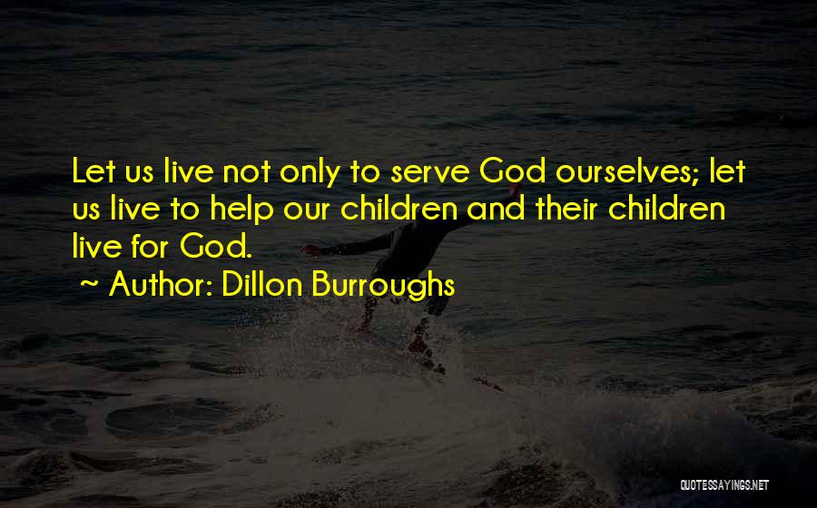 Legacy And Family Quotes By Dillon Burroughs