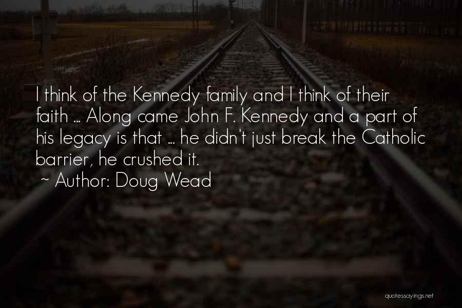 Legacy And Family Quotes By Doug Wead