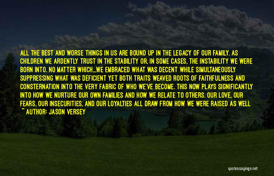 Legacy And Family Quotes By Jason Versey
