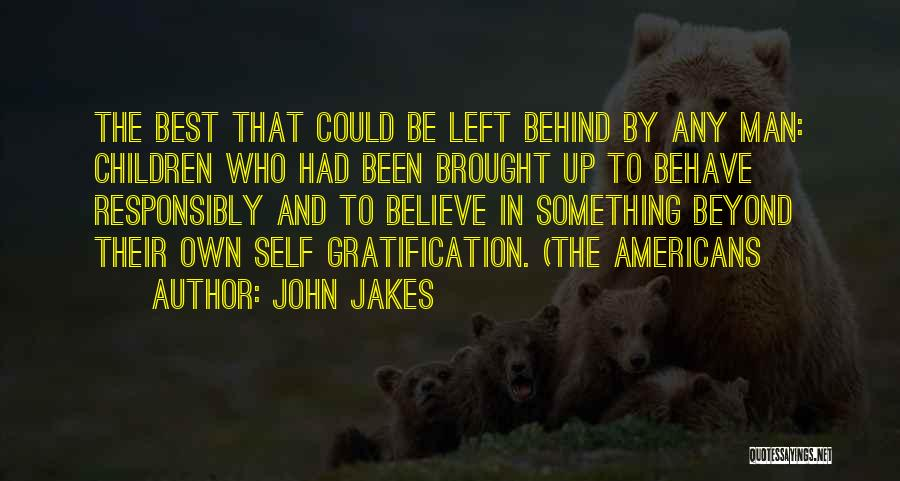 Legacy And Family Quotes By John Jakes
