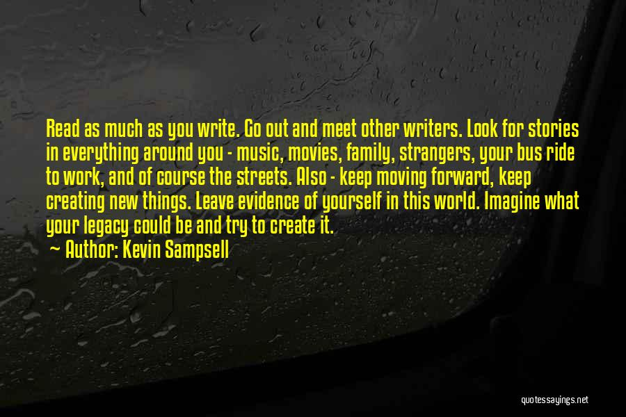 Legacy And Family Quotes By Kevin Sampsell
