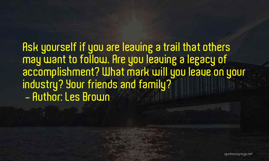 Legacy And Family Quotes By Les Brown