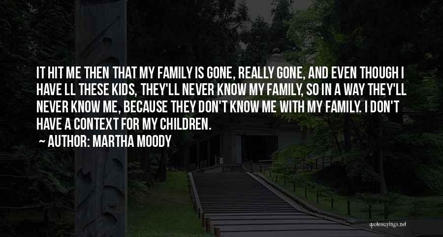 Legacy And Family Quotes By Martha Moody