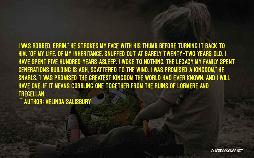 Legacy And Family Quotes By Melinda Salisbury