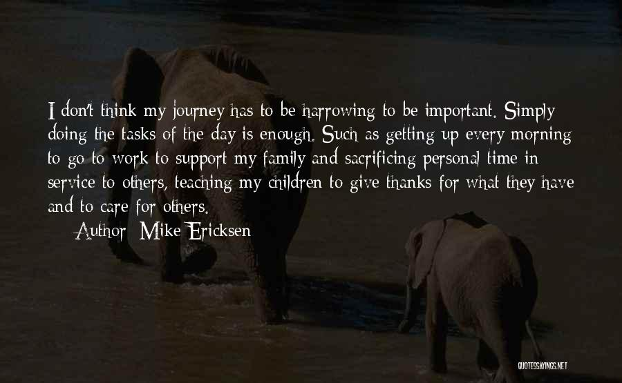 Legacy And Family Quotes By Mike Ericksen
