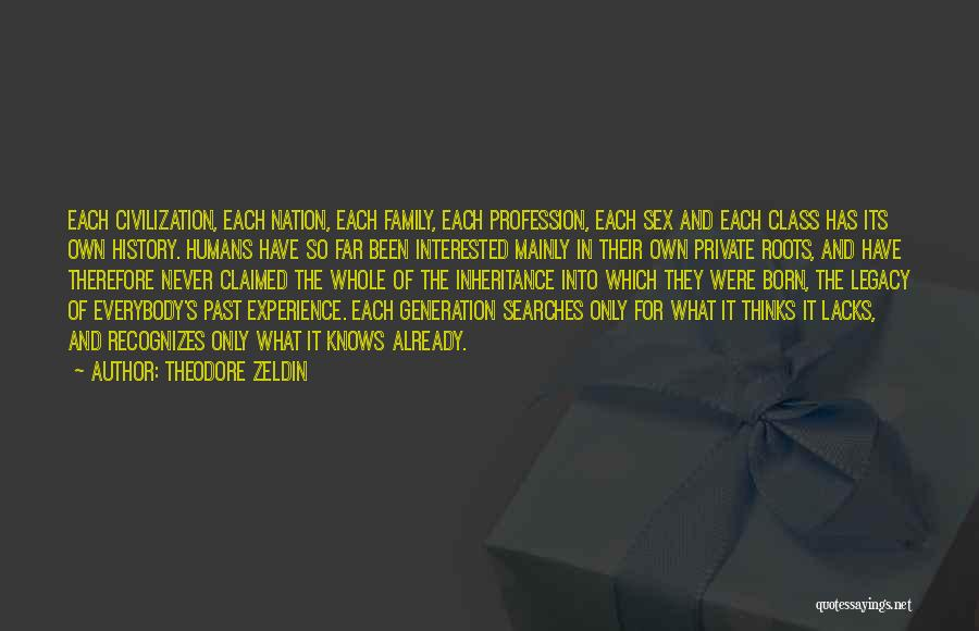 Legacy And Family Quotes By Theodore Zeldin