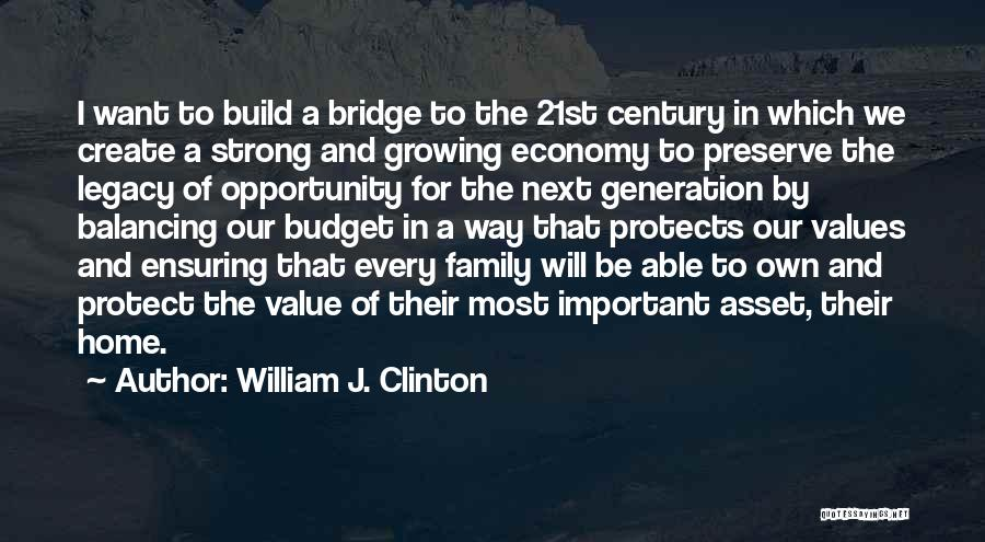 Legacy And Family Quotes By William J. Clinton