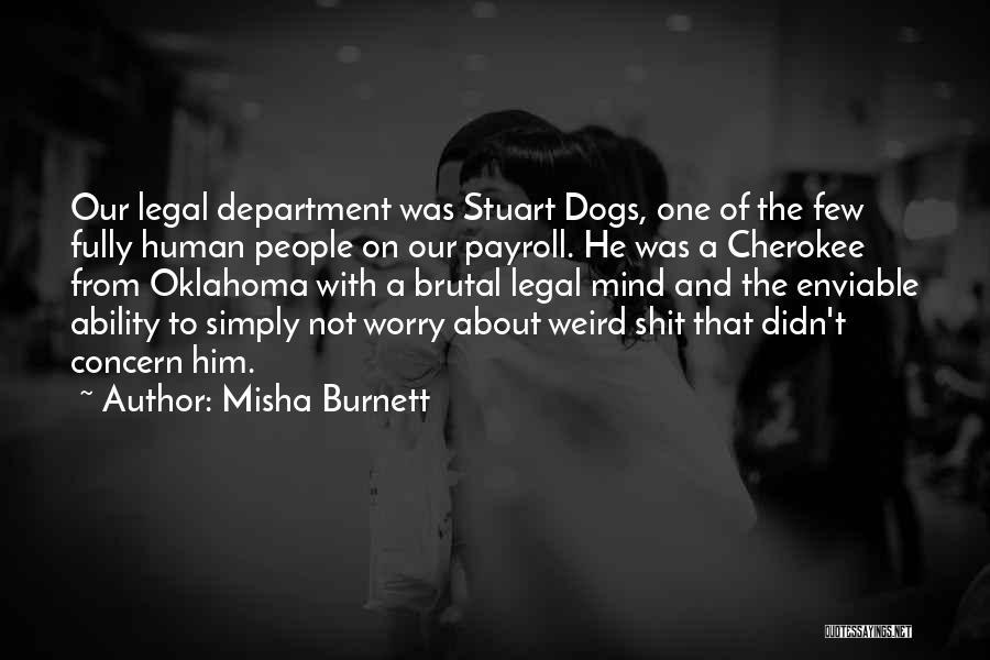 Legal Department Quotes By Misha Burnett