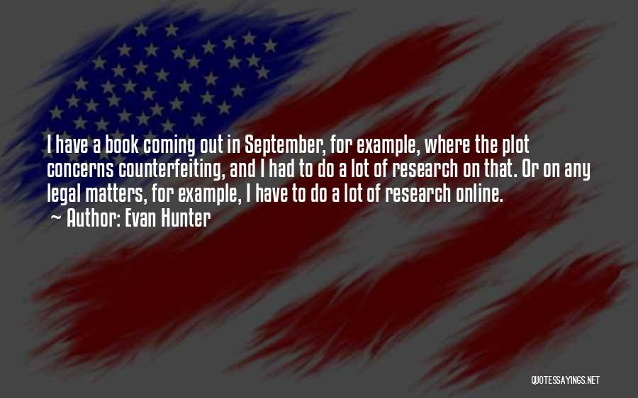 Legal Research Quotes By Evan Hunter