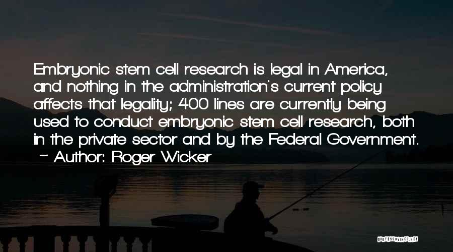 Legal Research Quotes By Roger Wicker
