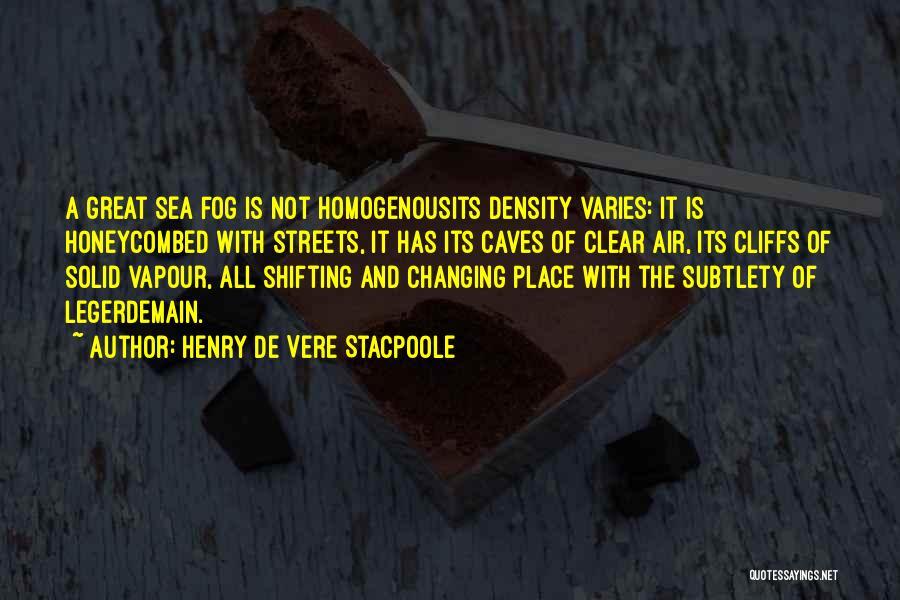 Legerdemain Quotes By Henry De Vere Stacpoole