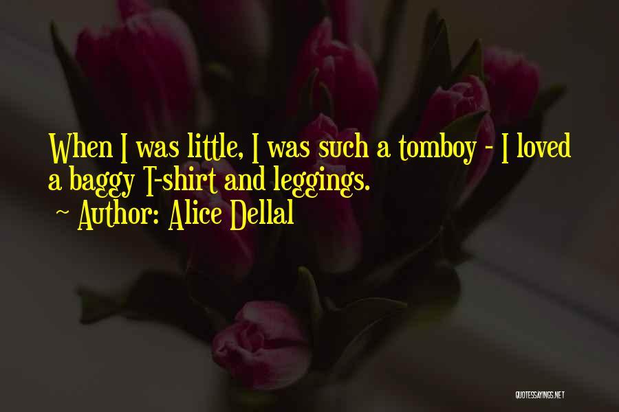 Leggings Quotes By Alice Dellal
