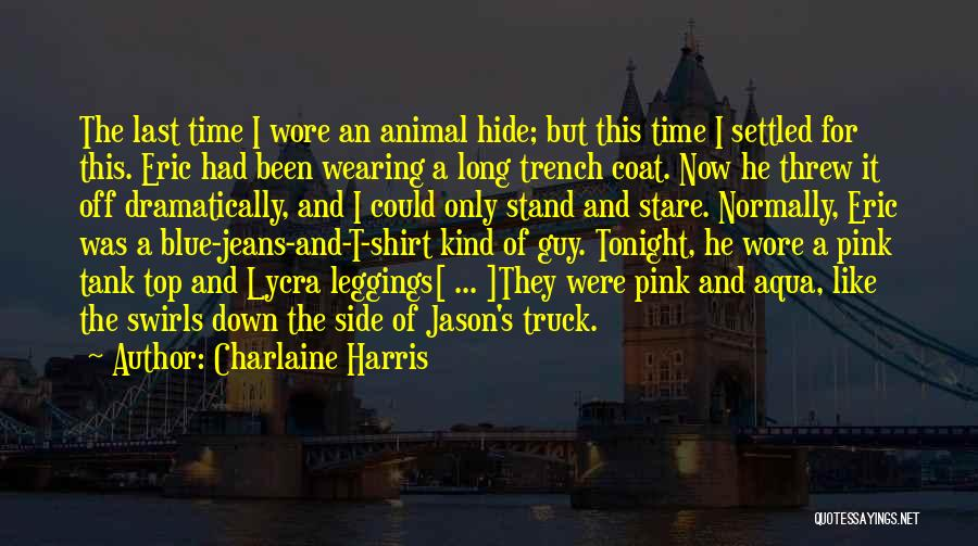 Leggings Quotes By Charlaine Harris