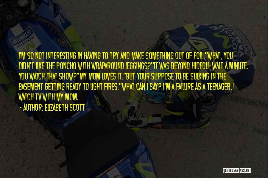 Leggings Quotes By Elizabeth Scott