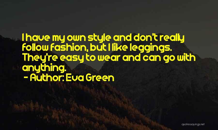 Leggings Quotes By Eva Green