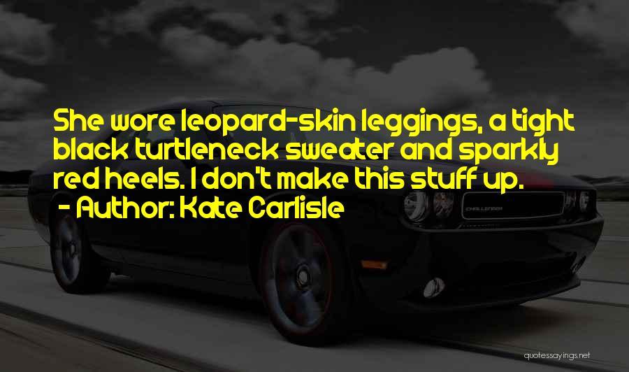 Leggings Quotes By Kate Carlisle