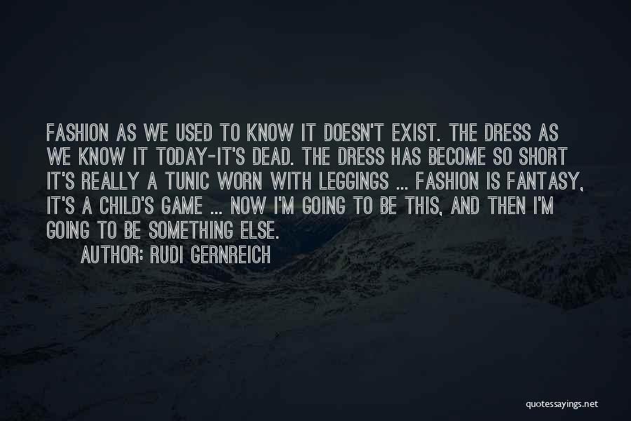 Leggings Quotes By Rudi Gernreich