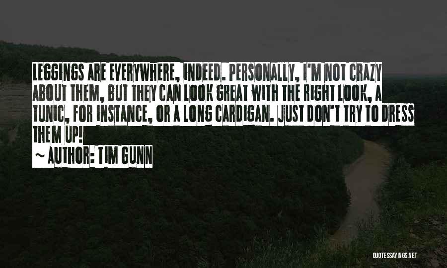 Leggings Quotes By Tim Gunn