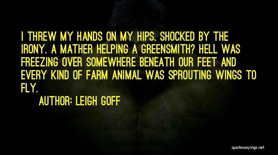 Leigh Goff Quotes 1057109