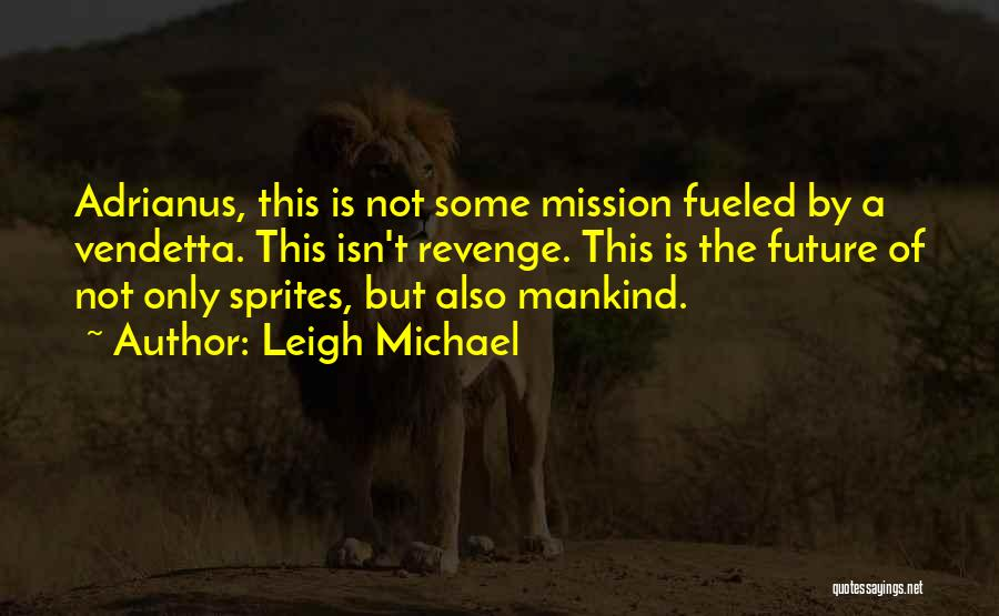 Leigh Michael Quotes 974656