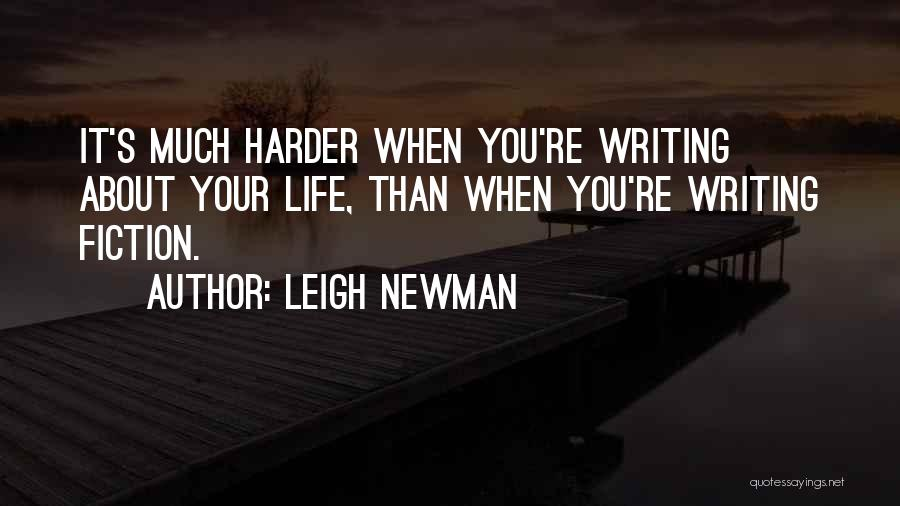 Leigh Newman Quotes 855013