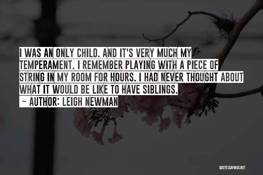 Leigh Newman Quotes 971953