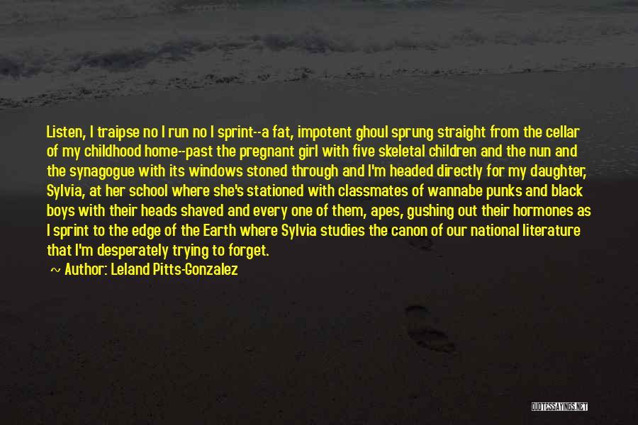 Leland Pitts-Gonzalez Quotes 533610