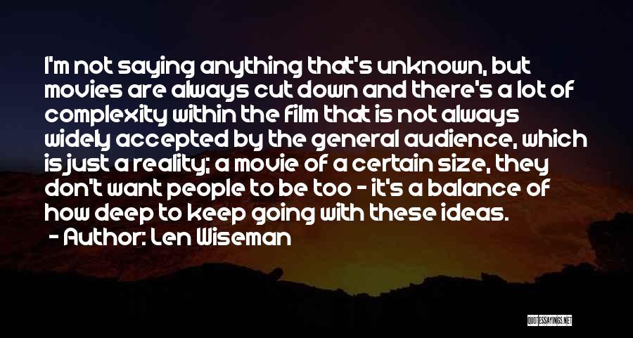 Len Wiseman Quotes 1107677