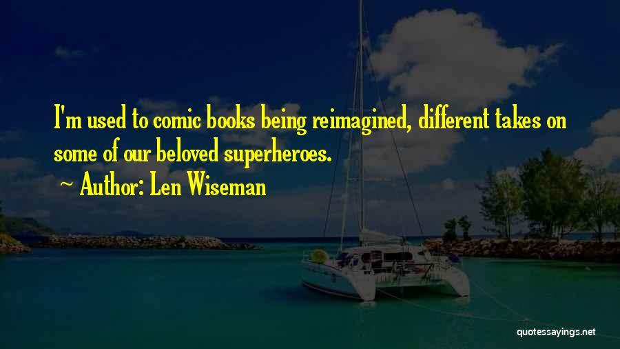 Len Wiseman Quotes 1393136