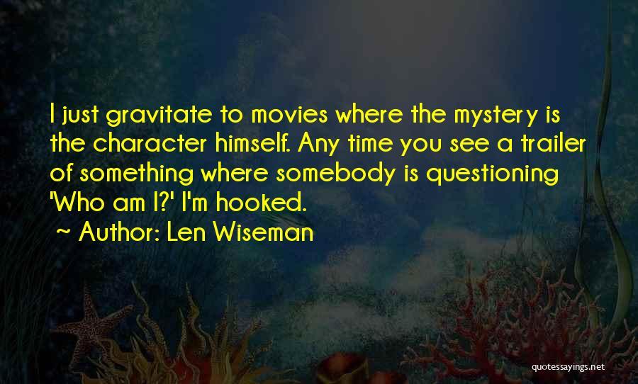 Len Wiseman Quotes 1485800