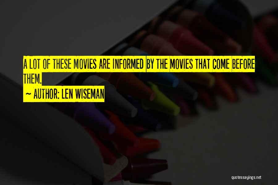 Len Wiseman Quotes 1725258