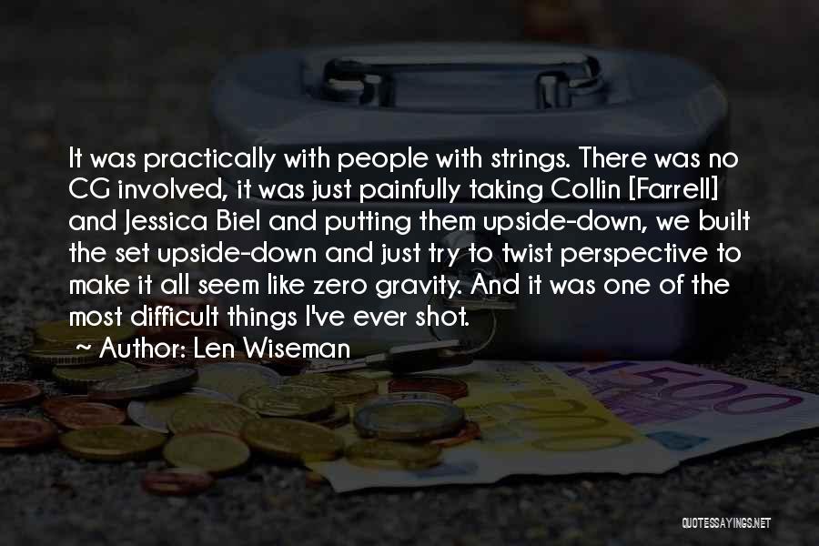 Len Wiseman Quotes 1833699