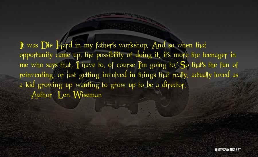 Len Wiseman Quotes 2246010
