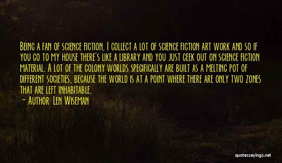 Len Wiseman Quotes 785666