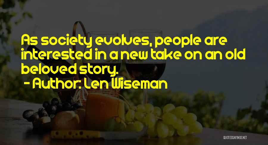 Len Wiseman Quotes 802438