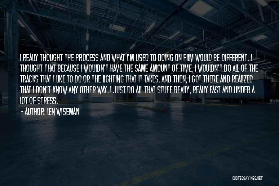 Len Wiseman Quotes 879733
