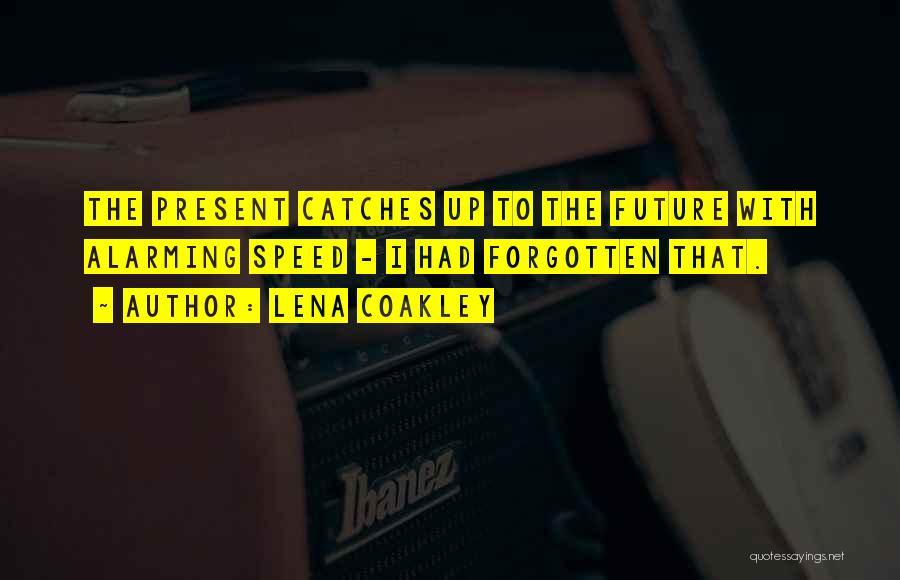 Lena Coakley Quotes 373988