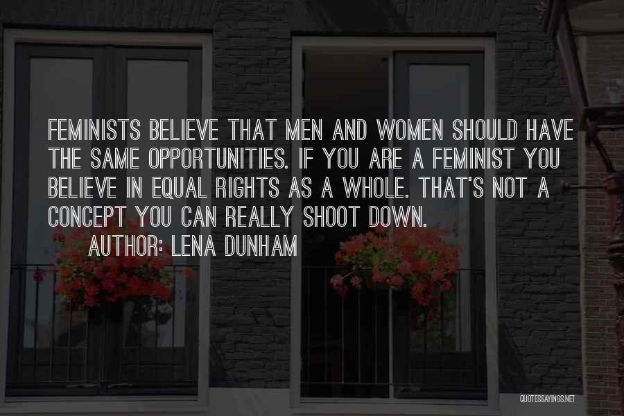 Lena Dunham Feminist Quotes By Lena Dunham