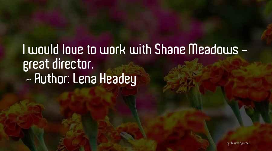 Lena Headey Quotes 1068230