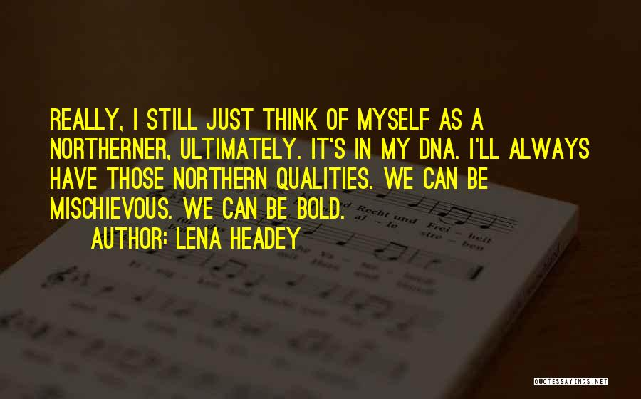 Lena Headey Quotes 1178595