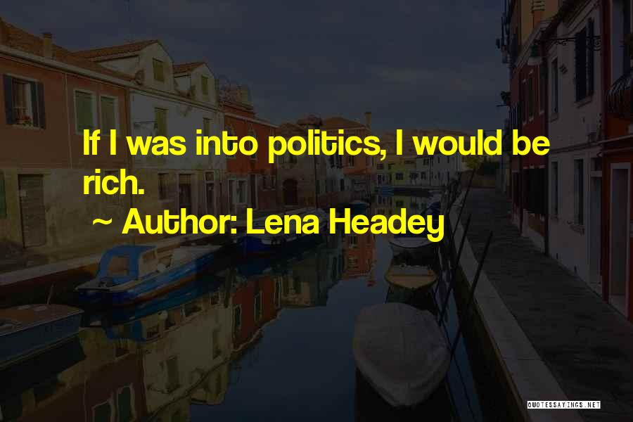 Lena Headey Quotes 1252099